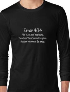 Error 404: Care not found Long Sleeve T-Shirt