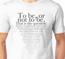 To be, or not to be. Unisex T-Shirt