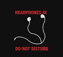 Headphones In. Do not disturb. Unisex T-Shirt