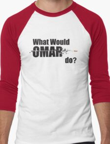 """What Would Omar Do? """"The Wire"""" Men's Baseball ¾ T-Shirt"""