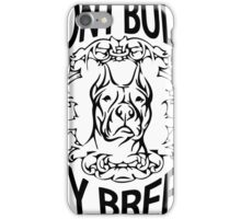 DON'T BULLY MY BREED iPhone Case/Skin