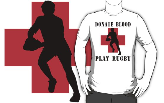 "Rugby ""Donate Blood Play Rugby"" by SportsT-Shirts"