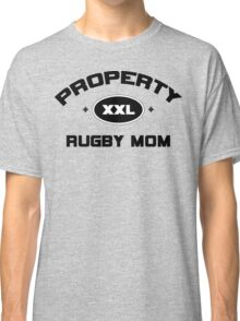 """Rugby """"Property Rugby Mom"""" Classic T-Shirt"""