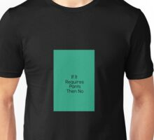If It Requires Pants Then No Unisex T-Shirt
