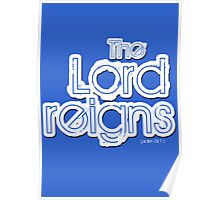The Lord Reigns Poster