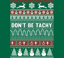 Don't Be Tachy Ugly Christmas Sweater Womens Fitted T-Shirt
