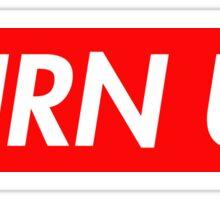 Turn Up Sticker