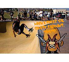 When I Tells Ya, Skate Varmint, Skate! Photographic Print