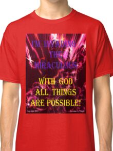 INVADING THE MIRACULOUS! Classic T-Shirt