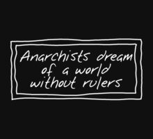 Anarchists and Rulers (White for dark backgrounds) by jefph