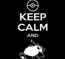 Keep Calm and Snorlax by bboyhyper