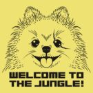 WELCOME TO THE JUNGLE! by DREWWISE
