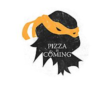 Pizza is Coming - Sticker/Cases/Pillow/Print on White Photographic Print