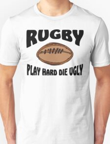 """Rugby """"Play Hard Die Ugly"""" T-Shirt"""