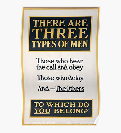 There are three types of men Those who hear the call and obey those who delay and the others To which do you belong 272 Poster