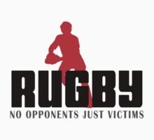 "Rugby ""No Opponents Just Victims"" by SportsT-Shirts"