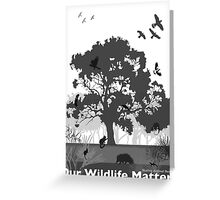 Our Wildlife Matters - Support Native Animal Rescue Greeting Card