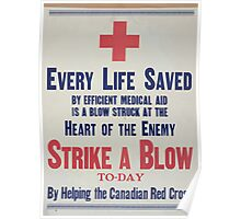 Every life saved by efficient medical aid is a blow struck at the heart of the enemy Strike a blow to day by helping the Canadian Red Cross Poster