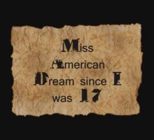 Miss American Dream since I was 17 by tia knight