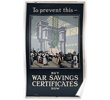 To prevent this buy war savings certificates now 599 Poster