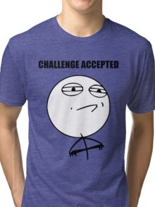 Challenge Accepted (HD) Tri-blend T-Shirt