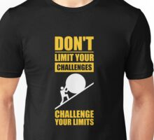 Don't Limit Your Challenges, Challenge Your Limit - Gym Motivational Quotes Unisex T-Shirt