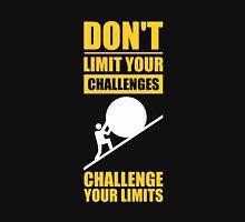 Don't Limit Your Challenges, Challenge Your Limit - Gym Motivational Quotes Unisex T-Shirt