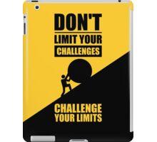 Don't Limit Your Challenges, Challenge Your Limit - Gym Motivational Quotes iPad Case/Skin