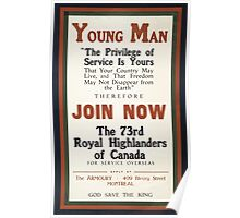 Young man join now the 73rd Royal Highlanders of Canada Poster