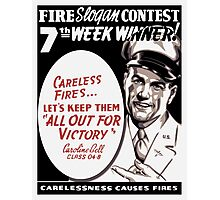 Carelessness Causes Fires Photographic Print