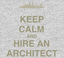 Keep Calm and Hire an Architect Kids Clothes
