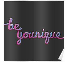 Be Younique Print Poster