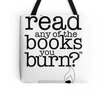 Fahrenheit 451 (Do you ever read any of the books you burn?) Tote Bag