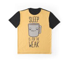 Sleep Is For The Weak Graphic T-Shirt