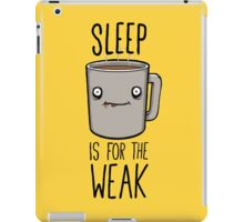 Sleep Is For The Weak iPad Case/Skin