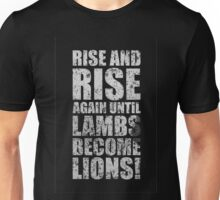 Rise and Rise again Until Lambs Become Lions - Inspirational quotes Unisex T-Shirt