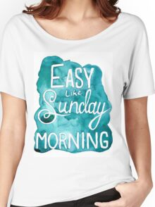 Easy Like Sunday Morning  Women's Relaxed Fit T-Shirt