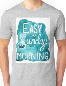 Easy Like Sunday Morning  Unisex T-Shirt
