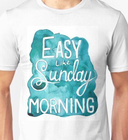 Easy Like Sunday Morning  Unisex T-Shirt