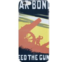 War bonds Feed the guns! 656 iPhone Case/Skin