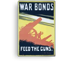War bonds Feed the guns! 656 Canvas Print