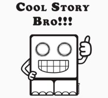 Cool Story Bro!!! by frozenfa