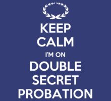 Keep Calm: I'm on Double Secret Probation (Animal House) T-Shirt