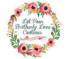 Calligraphy Let Your Brotherly Love Continue by JenielsonDesign