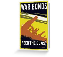 War Bonds Feed The Guns -- WW1 Greeting Card