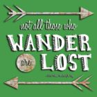 Not All Those Who Wander Are Lost by rebeccaariel
