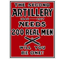 The Second Artillery Needs 200 Real Men -- WWI Photographic Print