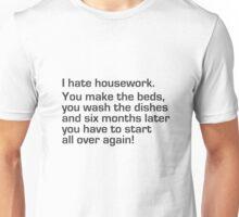 442 I Hate Housework Unisex T-Shirt