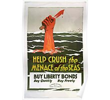 Help crush the menace of the seas buy liberty bonds Poster