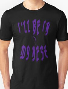 I'll be in my nest T-Shirt